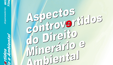 Aspectos Controvertidos do Direito Minerário e Ambiental